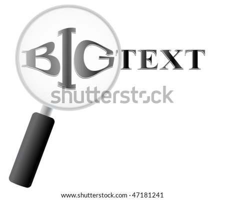 BIG TEXT with magnifying glass