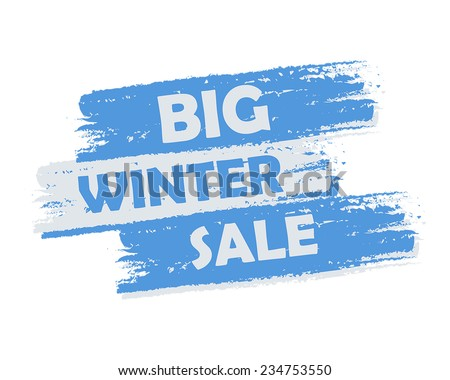 big winter sale banner - text in blue and white drawn label, business seasonal shopping concept, vector - stock vector