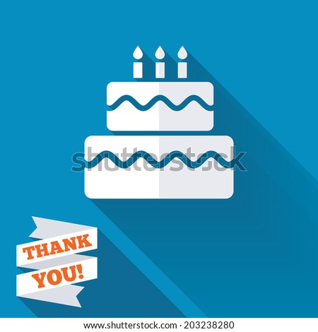 Birthday cake sign icon. Cake with burning candles symbol. White flat icon with long shadow. Paper ribbon label with Thank you text. Vector - stock vector
