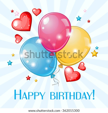 Birthday greeting card with three colorful balloons and red hearts