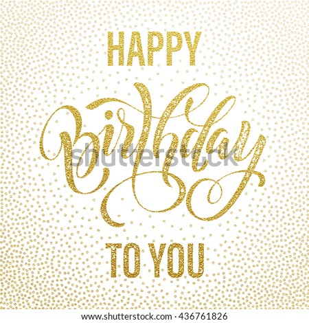 Birthday postcard happy birthday you gold stock vector 436761826 birthday postcard happy birthday to you gold glitter lettering greeting card for birthday party bookmarktalkfo Image collections