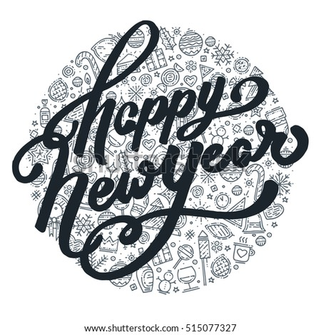Black and white lettering on different icons background. Happy New Year lettering for greeting card with new year elements in circle. Winter holiday postcard hand drawn text. Vector illustration.