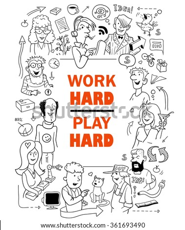 "Black and White Poster in Doodle Style. Group of Funny People around Red Quote Text ""Work Hard, Play Hard"". Vector Illustration for Cover Design. - stock vector"