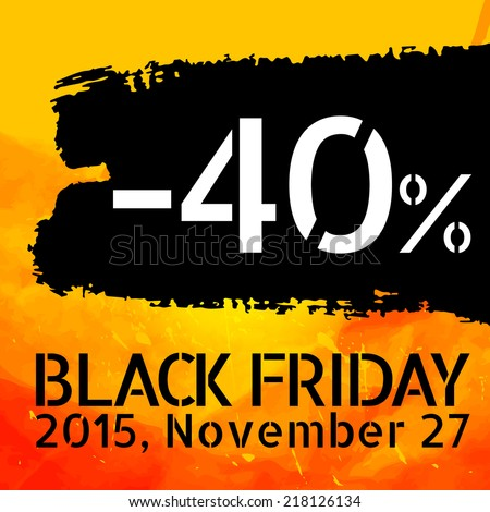 Black Friday discount -40% vector Vintage grungy design poster template. Retro style Typography. Yellow and black. Trendy. - stock vector
