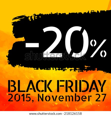 Black Friday discount -20% vector Vintage grungy design poster template. Retro style Typography. Yellow and black. Trendy. - stock vector