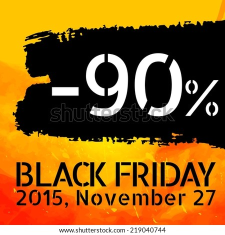 Black Friday discount -90% vector Vintage grungy design poster template. Retro style Typography. Yellow and black. Trendy. - stock vector