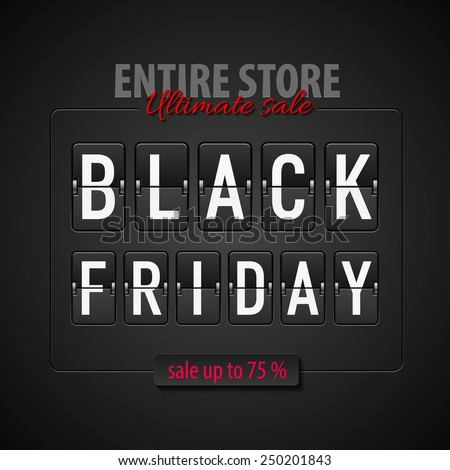 Black Friday discounts, increasing consumer growth. Entire store and ultimate sale