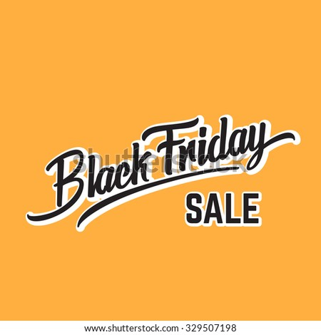 Black Friday Expressive Vector Hand Lettering Illustration. On Yellow Background.
