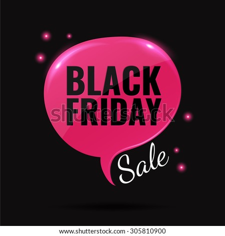 Black Friday Sale concept. Pink glossy speech bubble on black background. Vector illustration. - stock vector