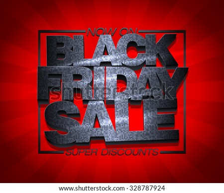 Black friday sale now on, super discounts, vector banner.