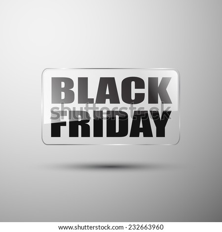 Black friday text in the glass on gray background - stock vector