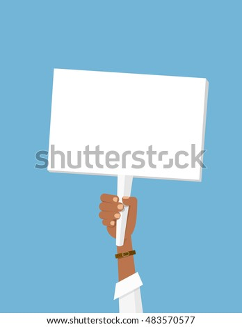 Black man holding sign. Man's hand. White plate isolated. Vector protest sign. Blank protest sign. Picket sign. Political agitation campaign. Propaganda poster. Migrant worker