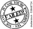 Black round stamp with words Failed in case you're wondering - stock vector