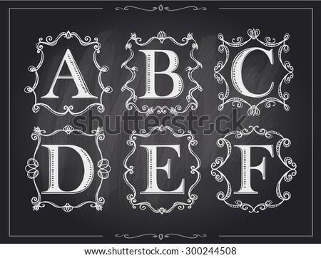 Blackboard chalk vintage calligraphic letters in monogram retro frames, alphabet logos set - A, B, C, D, E, F - stock vector