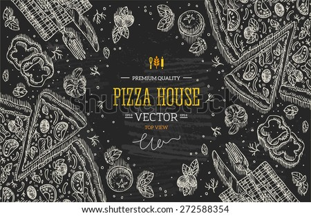 Blackboard Pizza House top view frame.Design template. Vector illustration - stock vector
