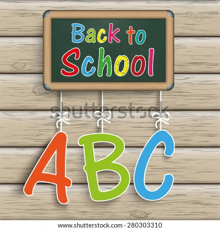 "Blackboard with text ""Back to School"". Eps 10 vector file. - stock vector"