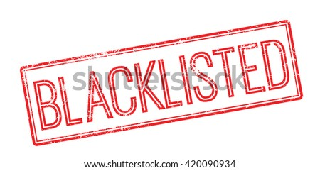 Blacklisted red rubber stamp on white. Print, impress, overprint. - stock vector