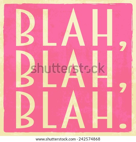 blah blah blah, illustration in vector format - stock vector