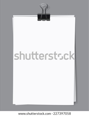 Blank sheets of paper fastened by a binder clip. Vector illustration - stock vector