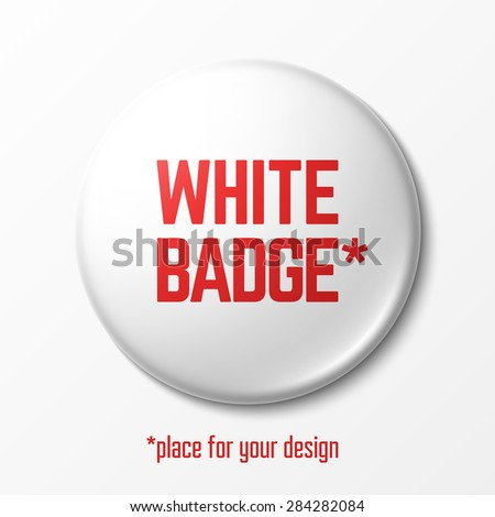 Blank white badge with place for your design, Vector. - stock vector