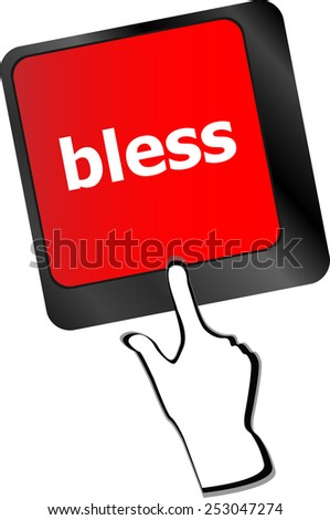 bless text on computer keyboard key - business concept - stock vector
