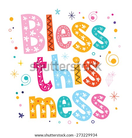 Bless this mess - stock vector