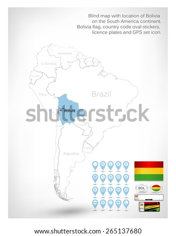 Blind map with location of Bolivia on the South America continent. Bolivia flag, country code oval stickers, licence plates and GPS set icon. - stock vector