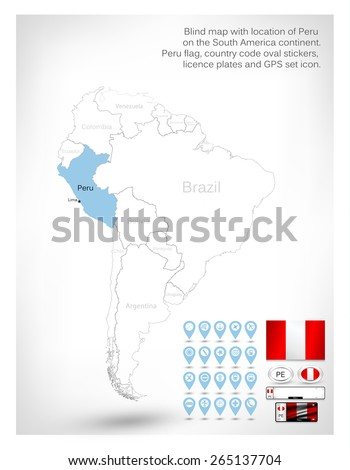 Blind map with location of Peru on the South America continent.Peru flag, country code oval stickers, licence plates and GPS set icon. - stock vector