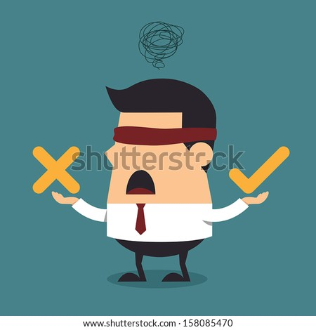 Blindfolded businessman thinking with right and wrong symbol, Business concept - stock vector