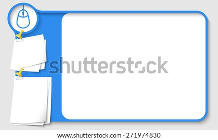 Blue abstract frame for your text with mouse icon and  papers for remark - stock vector