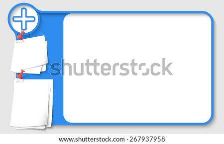 Blue abstract frame for your text with plus symbol and  papers for remark - stock vector