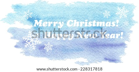 Blue and purple abstract watercolor background with snowflakes and greetings for the new year and Christmas - stock vector