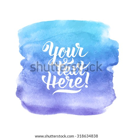 Blue and Violet Watercolor background with sample text. Handmade vector illustration - stock vector