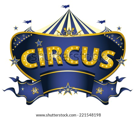 Blue circus sign. A blue circus sign on a white background for your entertainment - stock vector