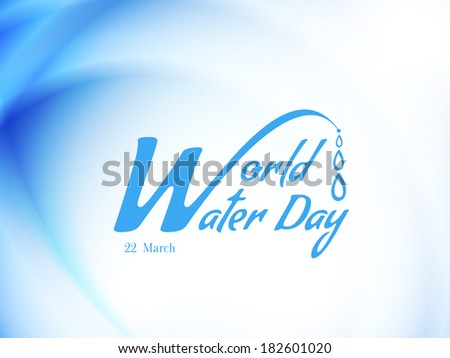 Blue color card with beautiful text design element of World water Day. vector illustration - stock vector
