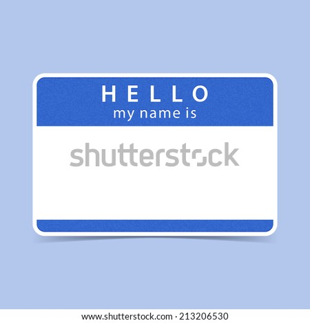 Blue color name tag blank sticker HELLO my name is. Rounded rectangular badge with gray drop shadow on color background. Vector illustration clip-art element for design saved in 10 eps