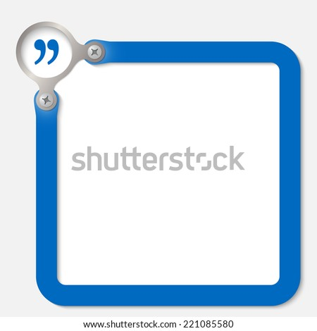 blue frame for any text with quotation mark - stock vector