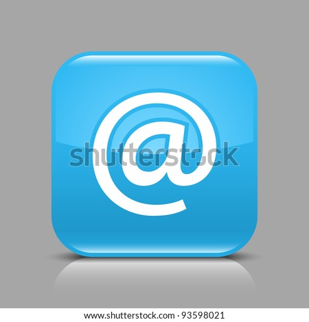 Blue glossy web button with at sign. Rounded square shape icon with black shadow and light reflection on gray background. This vector illustration saved in 8 eps. See more buttons in my gallery - stock vector