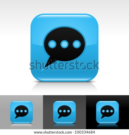 Blue glossy web button with black chat room sign. Rounded square shape icon with shadow, reflection on white, gray, black background. Vector 8 eps. - stock vector