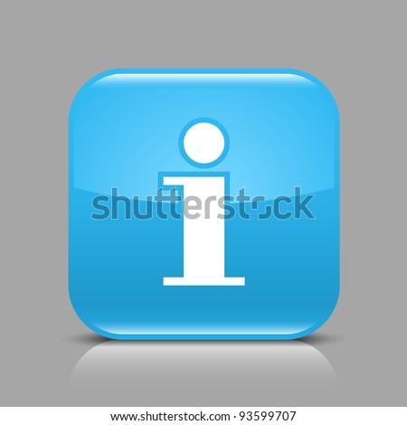Blue glossy web button with information sign. Rounded square shape icon with black shadow and light reflection on gray background. This vector saved in 8 eps. See more buttons in my gallery - stock vector