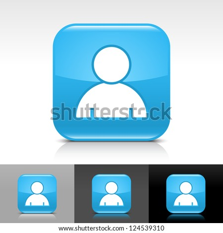 Blue glossy web button with white user profile sign. Rounded square shape icon with reflection, shadow on white, gray, black backgrounds. Vector illustration web design elements in 8 eps - stock vector