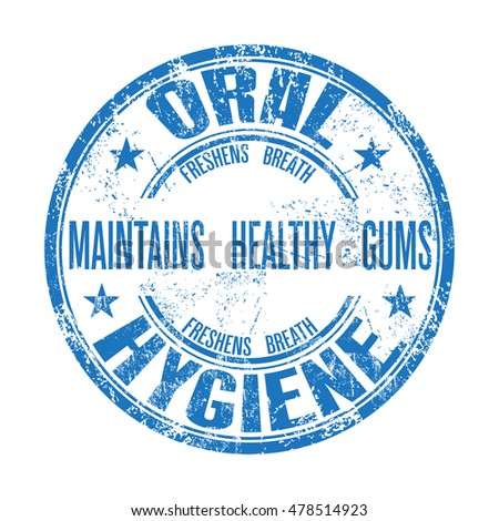 Blue grunge rubber stamp with the text oral hygiene maintains healthy gums written inside the stamp