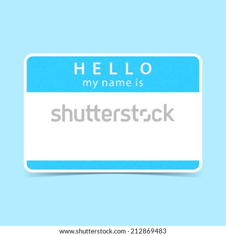 Blue name tag blank sticker HELLO my name is. Rounded rectangular badge with gray drop shadow on color background. Vector illustration clip-art element for design saved in 10 eps