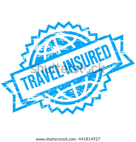 Blue stamp and text - travel insured. Insurance (vector Illustration).