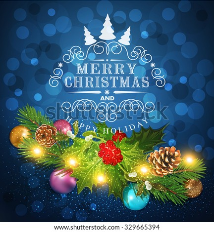 Blue Vector Christmas background with garland, Christmas tree and holly - stock vector
