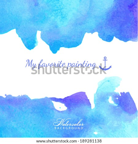 Blue watercolor background, vector illustration, stain watercolors colors wet on wet paper. Watercolor frame for scrapbook elements with empty space for text message. Ocean's theme. - stock vector