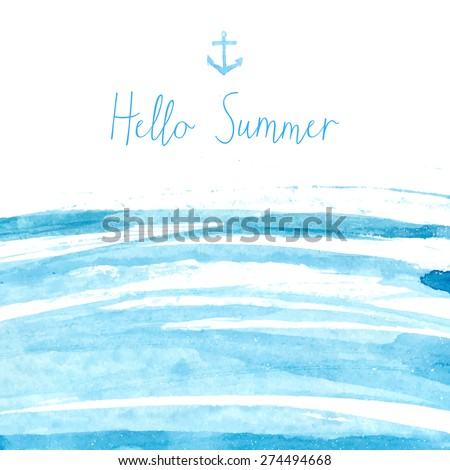 Blue watercolor sea texture with text hello summer. Artistic vector background. - stock vector