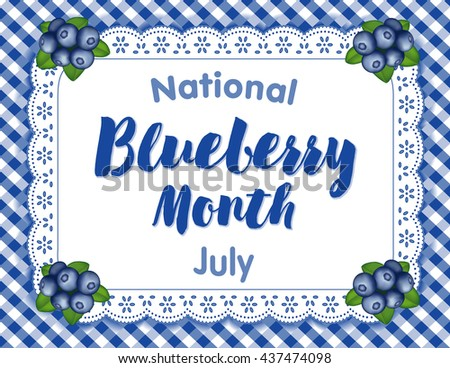 Blueberry Month, celebrated each July in USA, juicy berries on white eyelet lace doily place mat on blue gingham check background. - stock vector