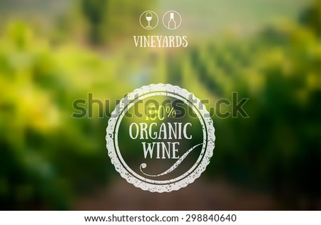 blurred background landscape with vineyards. Label or logo organic wine. Idea for eco, green design. Vector. - stock vector