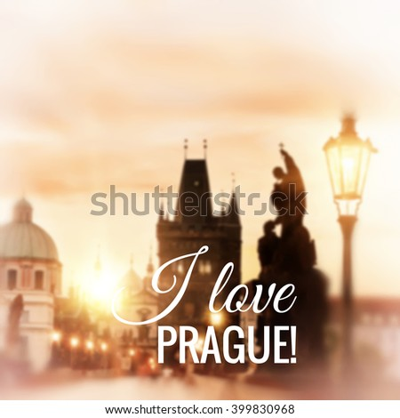"Blurred Prague background made with mesh. Charles Bridge early morning, tinted image. Caption ""I love  Prague!"", space for your text. - stock vector"